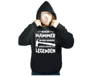 Kapusweatshirt Mit dem Hammer in den Händen werden Männer zu Legenden