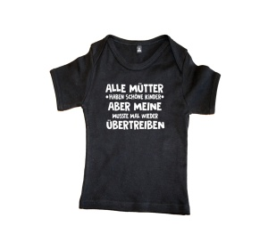 Baby Shirt Alle Mütter haben schöne Kinder