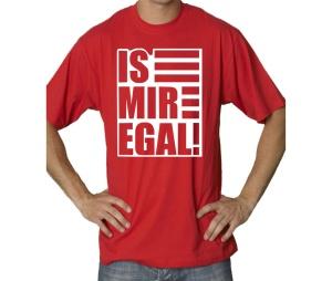T-Shirt Is mir egal