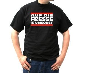 T-Shirt Auf die Fresse ist umsonst