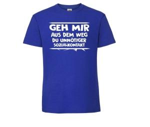 T-Shirt Geh mir aus dem Weg du unnötiger Sozialkontakt