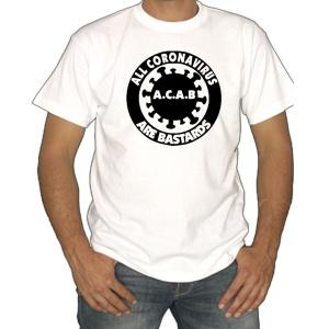 T-Shirt ACAB All Coronavirus are Bastards