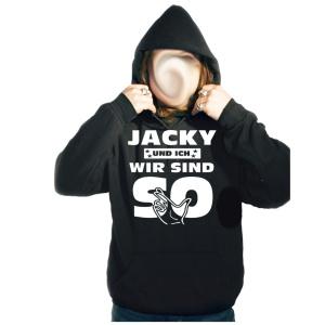 Kapusweatshirt Jacky und ich wir sind so