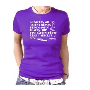 Damen Shirt Menschen mit Talent tragen eine Färbeschürze
