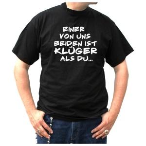 T-Shirt Einer von uns beiden ist klüger als du