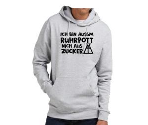 Kapusweatshirt Ich bin aussm Ruhrputt nich aus Zucker