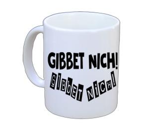Tasse Ruhrpott Gibbet nich Gibbet NICH