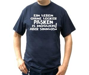 T-Shirt Ein Leben ohne lecker Pilsken