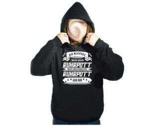 Kapusweatshirt Du Kannst mich ausm Ruhrpott holen