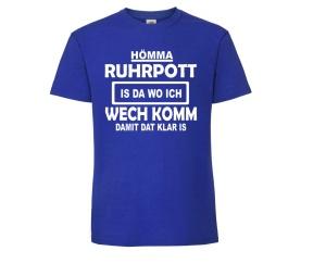 T-Shirt Hömma Ruhrpott is da wo ich wechkomm