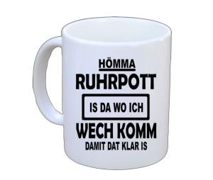 Tasse Hömma Ruhrpott is da wo ich wechkomm