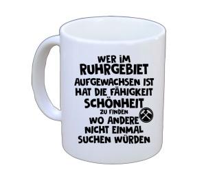 Tasse Wer im Ruhrgebiet aufgewachsen ist