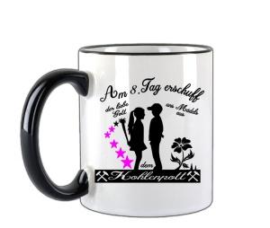 Tasse Am 8ten Tag erschuf der liebe Gott uns Mädels aus dem Kohlenpott