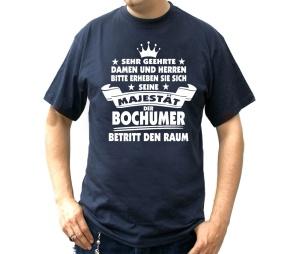 T-Shirt Seine Majestät der Bochumer betritt den Raum