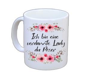 Tasse Ich bin eine verdammt Lady du Pisser